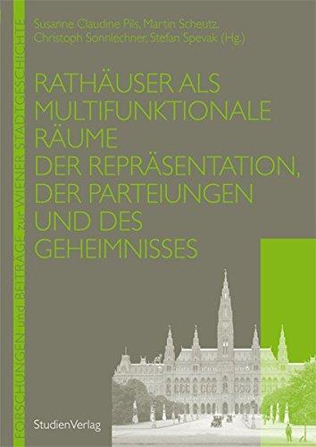Rathäuser als multifunktionale Räume der Repräsentation, der Parteiungen und des ...