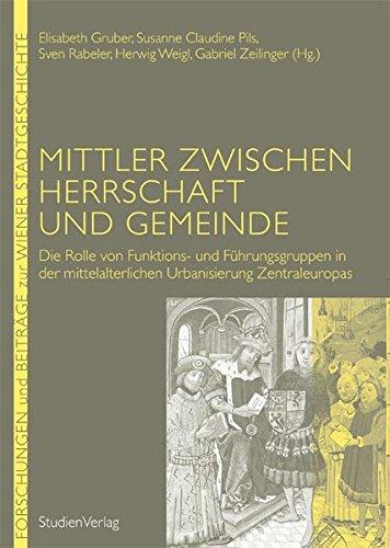 9783706552271: Mittler zwischen Herrschaft und Gemeinde: Die Rolle von Funktions- und Führungsgruppen in der mittelalterlichen Urbanisierung Zentraleuropas