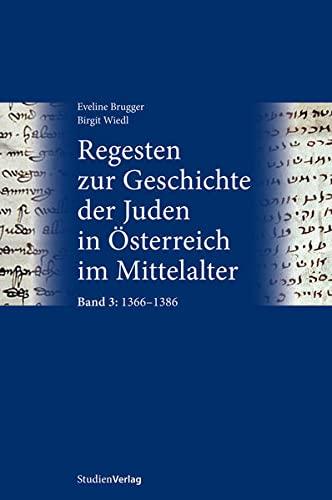9783706553261: Regesten zur Geschichte der Juden in Österreich im Mittelalter: Band 3: 1366-1386