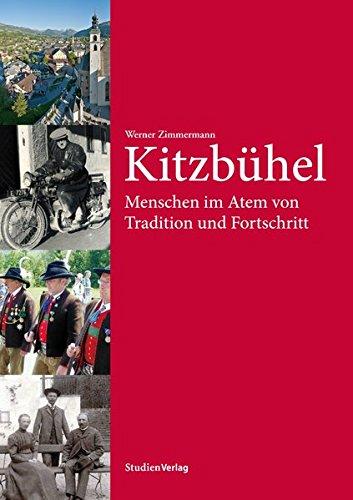 9783706554794: Kitzbühel: Menschen im Atem von Tradition und Fortschritt