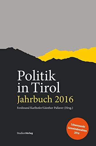 Politik in Tirol. Jahrbuch 2016: Karlhofer, Ferdinand /