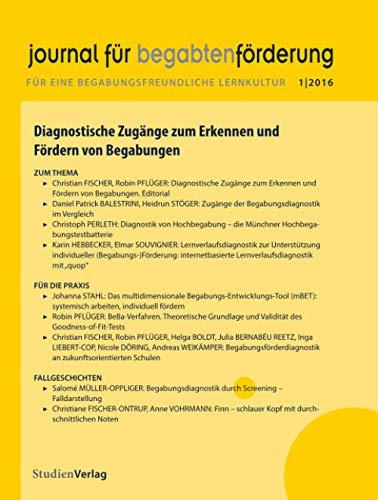 journal für begabtenförderung 1/2016 : Diagnostische Zugänge zum Erkennen und Fördern von Begabungen - journal für begabtenförderung