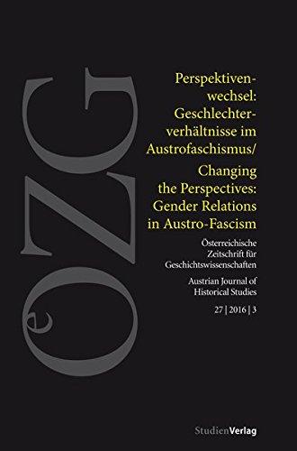Perspektivenwechsel: Geschlechterverhältnisse im Austrofaschismus. Changing the Perspectives: ...