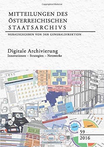 Digitale Archivierung: Innovationen - Strategien - Netzwerke: Generaldirektion des osterreichischen