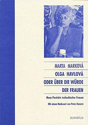 9783706621410: Olga Havlova oder Über die Würde der Frauen: Neun Porträts tschechischer Frauen