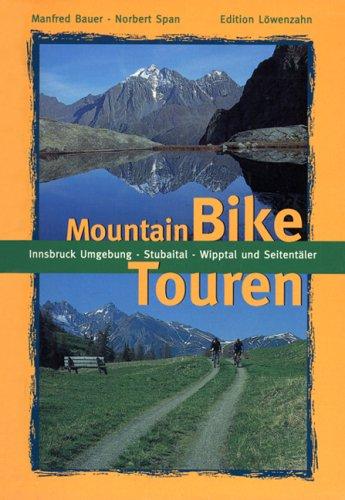 9783706621502: Mountainbike Touren Innsbruck Umgebung, Stubaital, Wipptal und Seitentäler.