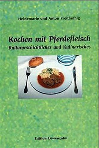 9783706622134: Kochen mit Pferdefleisch