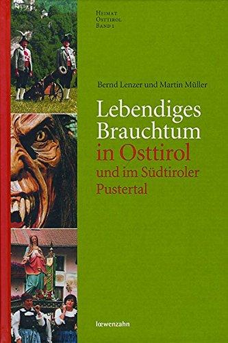 9783706623544: Lebendiges Brauchtum in Osttirol und im Südtiroler Pustertal