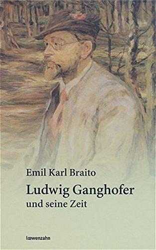 Ludwig Ganghofer und seine Zeit: Emil Karl Braito