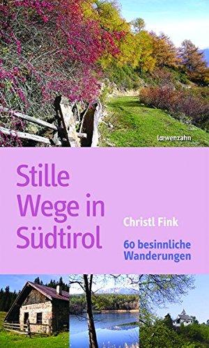9783706624060: Stille Wege in Südtirol