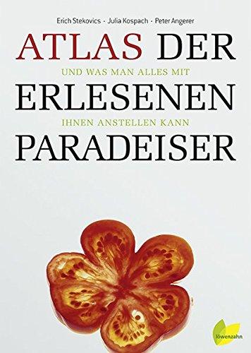 Atlas der erlesenen Paradeiser: Erich Stekovics