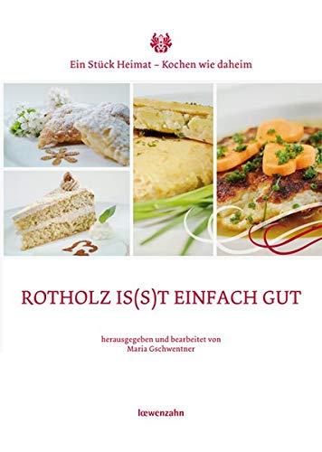 9783706625036: Rotholz is(s)t einfach gut: Ein Stück Heimat - Kochen wie daheim