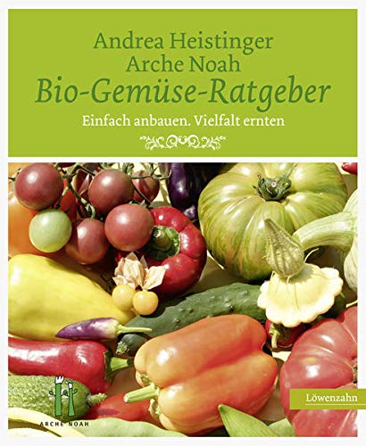 9783706625326: Bio-Gemüse-Ratgeber: Einfach anbauen. Vielfalt ernten