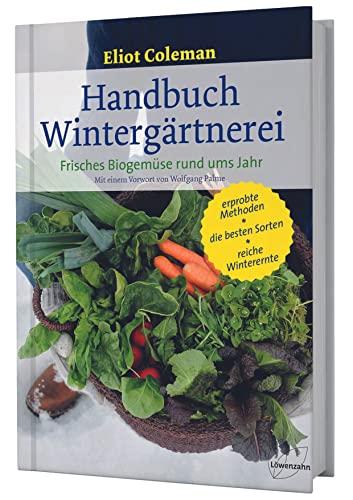 9783706625654: Handbuch Wintergärtnerei: Frisches Biogemüse rund ums Jahr