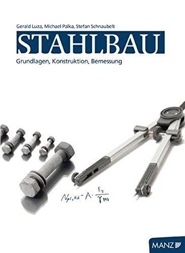 9783706841658: Stahlbau: Grundlagen, Konstruktion, Bemessung