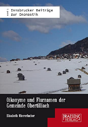 9783706903110: Oikonyme und Flurnamen der Gemeinde Obertilliach