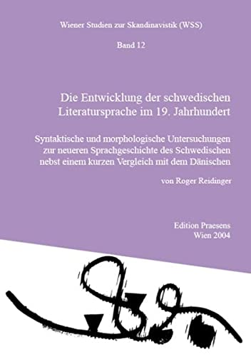 Die Entwicklung der schwedischen Literatursprache im 19.: Roger Reidinger