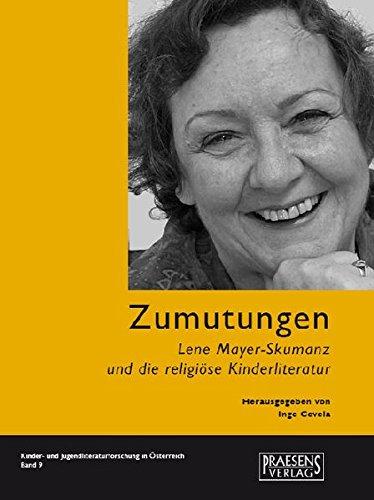 9783706903691: Zumutungen: Lene Mayer-Skumanz und die religiöse Kinderliteratur