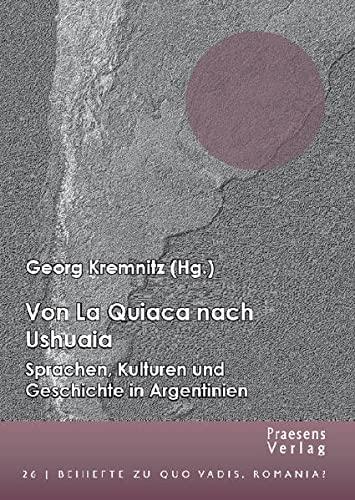 9783706904377: Von La Quiaca nach Ushuaia: Sprachen, Kulturen und Geschichte in Argentinien