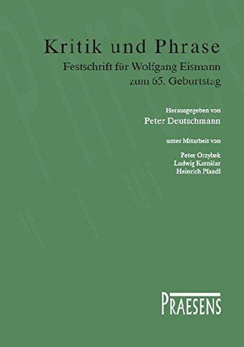 Kritik und Phrase: Festschrift fur Wolfgang Eismann zum 65. Geburtstag: Peter Deutschmann