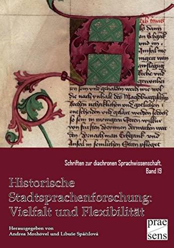 Historische Stadtsprachenforschung: Vielfalt und Flexibilität (Paperback)