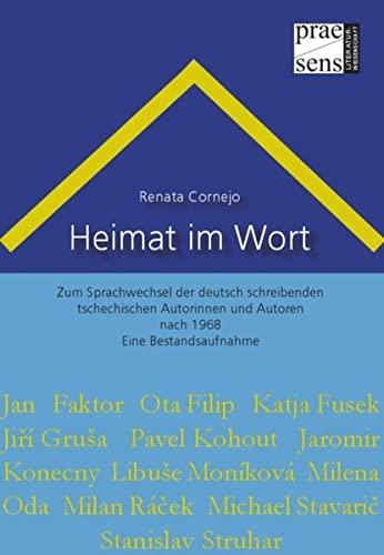 9783706906029: Heimat im Wort: Zum Sprachwechsel der deutsch schreibenden tschechischen Autorinnen und Autoren nach 1968. Eine Bestandsaufnahme