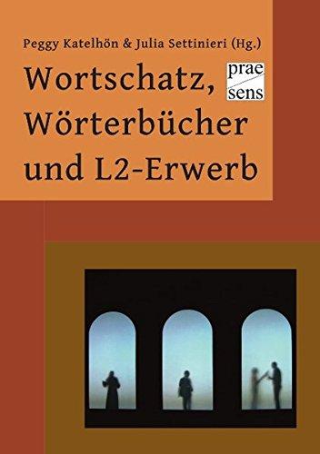 Wortschatz, Wörterbücher Und L2-Erwerb: Herausgegeben Von Katelhön,