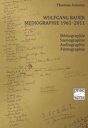 Wolfgang Bauer Mediographie 1961-2011: Thomas Antonic