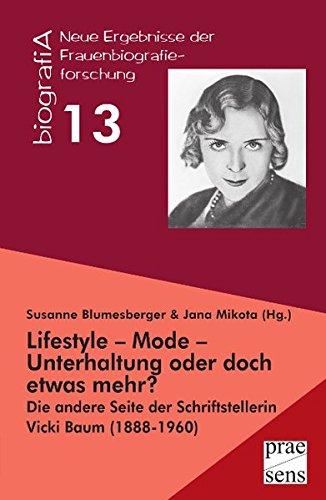 9783706907385: Lifestyle - Mode - Unterhaltung oder doch etwas mehr?: Die andere Seite der Schriftstellerin Vicki Baum (1888-1960)