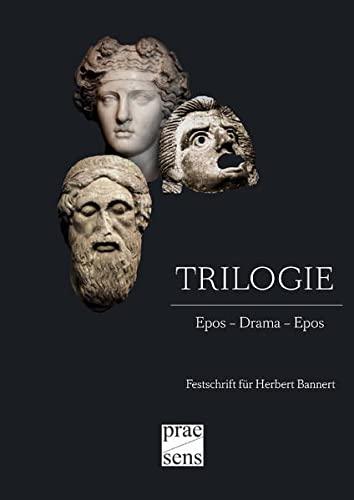 TRILOGIE: Epos - Drama - Epos. Festschrift für Herbert Bannert (Hardback)