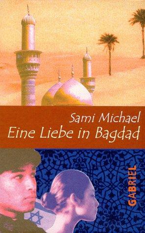 9783707266214: Eine Liebe in Bagdad. ( Ab 13 J.).