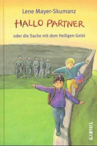 Hallo Partner oder die Sache mit dem: Lene Mayer-Skumanz