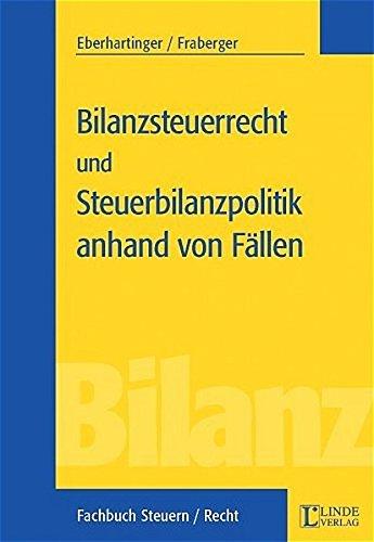 9783707304121: Bilanzsteuerrecht und Steuerbilanzpolitik anhand von Fällen (f. Österreich)