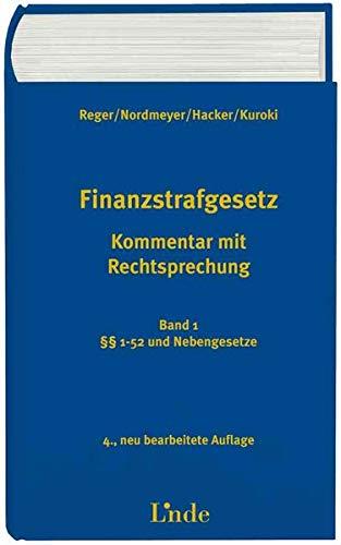 Finanzstrafgesetz (FinStrG) (f.Österreich). Bd.1: Franz Reger