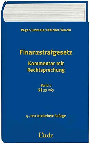 Finanzstrafgesetz (FinStrG), Kommentar ((f. Österreich). Bd.2: Franz Reger