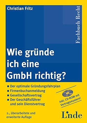 9783707311273: Wie gründe ich eine GmbH richtig? (f. Österreich), m. CD-ROM