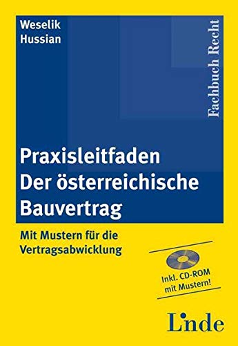 Praxisleitfaden Der österreichische Bauvertrag, m. CD-ROM: Nikolaus Weselik