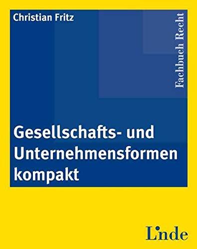 9783707312898: Gesellschafts- und Unternehmensformen kompakt (f. Österreich)