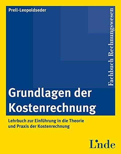 9783707316131: Grundlagen der Kostenrechnung: Lehrbuch zur Einführung in die Theorie und Praxis der Kostenrechnung