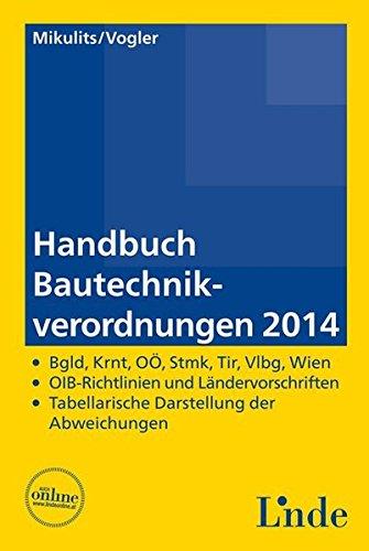 Handbuch Bautechnikverordnungen 2014 (f. Österreich): Rainer Mikulits