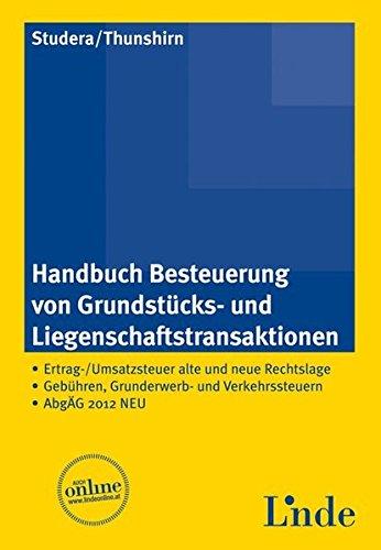 Handbuch Besteuerung von Grundstücks- und Liegenschaftstransaktionen (f. Österreich): ...