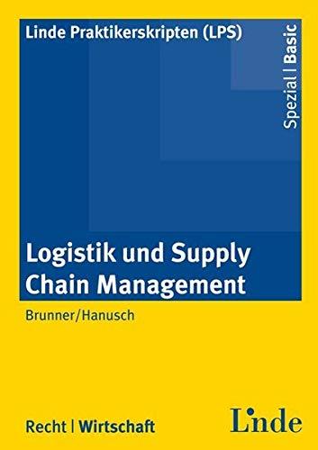 9783707319811: Logistik und Supply Chain Management