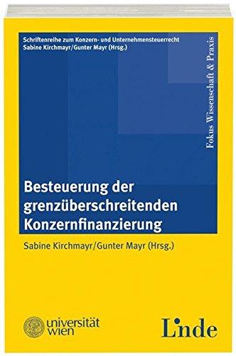 Besteuerung der grenzüberschreitenden Konzernfinanzierung (f. Österreich): Sabine ...