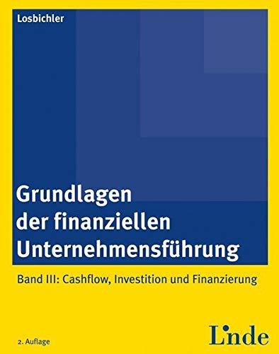 9783707321784: Grundlagen der finanziellen Unternehmensführung:Band 3: Cashflow, Investition und Finanzierung