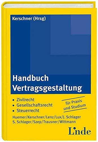 Handbuch Vertragsgestaltung (f. Österreich): Ferdinand Kerschner