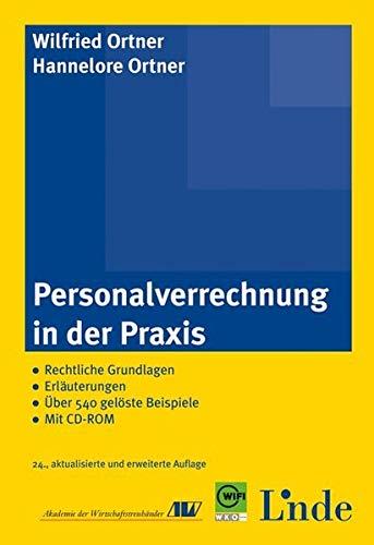9783707322361: Personalverrechnung in der Praxis: Rechtliche Grundlagen - Erläuterungen - Über 480 gelöste Beispiele