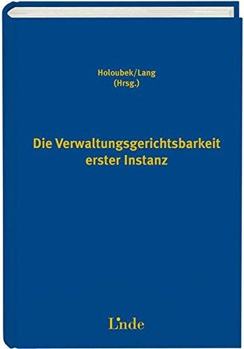 Die Verwaltungsgerichtsbarkeit erster Instanz (f. Österreich): Michael Holoubek