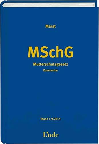 Mutterschutzgesetz, Kommentar (f. Österreich): Eva-Maria Marat