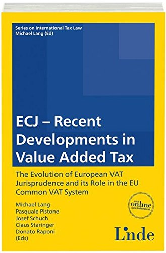 ECJ - Recent Developments in Value Added Tax: Michael Lang