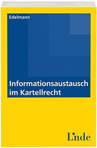 Informationsaustausch im Kartellrecht (f. Österreich): Ulrich Edelmann